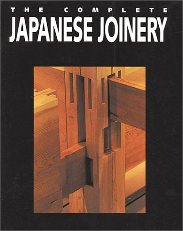 The Complete Japanese Joinery 9780881791211
