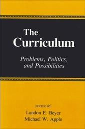 The Curriculum: Problems, Politics, and Possibilities 3977011