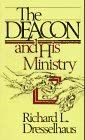 The Deacon and His Ministry 9780882434933