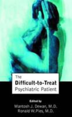 The Difficult-To-Treat Psychiatric Patient 9780880489492