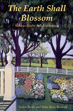 The Earth Shall Blossom: Shaker Herbs and Gardening 9780881501834