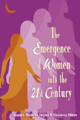 Emergence of Women Into the 21st Centruy 9780887376627