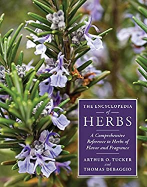 The Encyclopedia of Herbs: A Comprehensive Reference to Herbs of Flavor and Fragrance 9780881929942