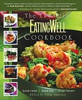 The Essential EatingWell Cookbook: Good Carbs, Good Fats, Great Flavors 3944789