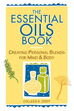 The Essential Oils Book: Creating Personal Blends for Mind & Body 9780882669137