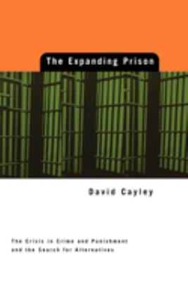 Expanding Prison: The Crisis in Crime and Punishment and the Search for Alternatives 9780887846038