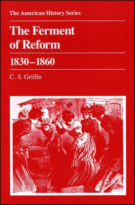 The Ferment of Reform, 1830-1860 9780882957388
