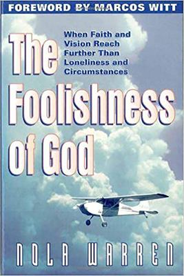 Foolishness of God: When Faith & Vision Reach Further Than Loneliness & Circumstances 9780884197515