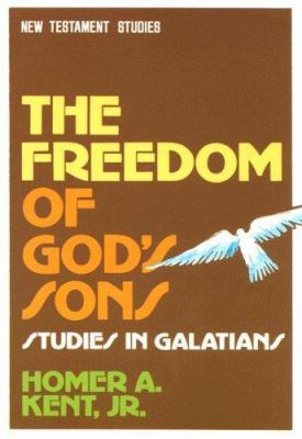 The Freedom of God's Sons: Studies in Galatians 9780884690580