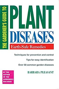 The Gardener's Guide to Plant Diseases: Earth-Safe Remedies 9780882662749