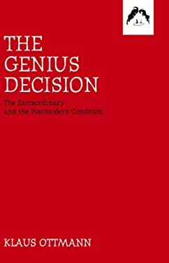 The Genius Decision: The Extraordinary and the Postmodern Condition 9780882145754