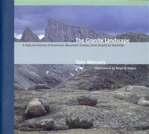 The Granite Landscape: A Natural History of America's Mountain Domes, from Acadia to Yosemite 9780881504293