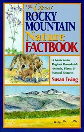 The Great Rocky Mountain Nature Factbook: A Guide to the Region's Remarkable Animals, Plants & Natural Features 9780882405155