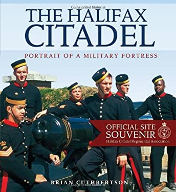 The Halifax Citadel: Portrait of a Military Fortress 9780887805172