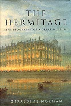 The Hermitage: The Biography of a Great Museum 9780880641906