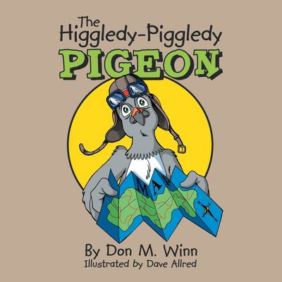 The Higgledy-Piggledy Pigeon: A Kids Book about How a Pigeon with Dyslexia Discovers That Learning Difficulties Are Not Learning Disabilities 9780881441888