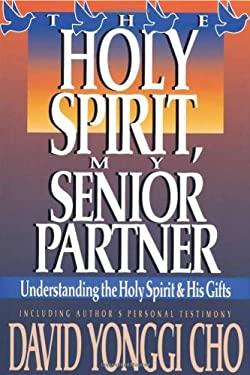 Holy Spirit, My Senior Partner: Understanding the Holy Spirit and His Gifts 9780884192268