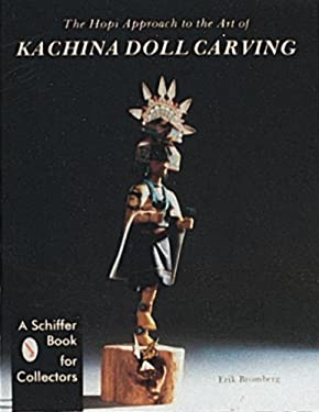 The Hopi Approach to the Art of Kachina Doll Carving 9780887400629