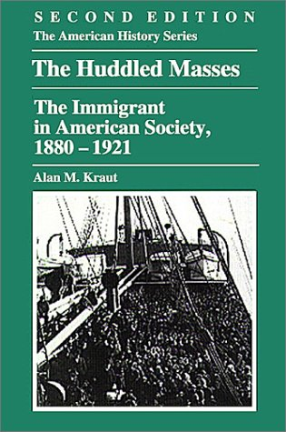 The Huddled Masses: The Immigrant in American Society, 1880 - 1921 9780882959344