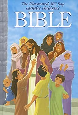 The Illustrated 365 Day Catholic Childrens Bible 9780882712741