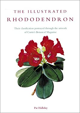 The Illustrated Rhododendron: Their Classification Portrayed Through the Artwork of Curtis's Botanical Magazine 9780881925104