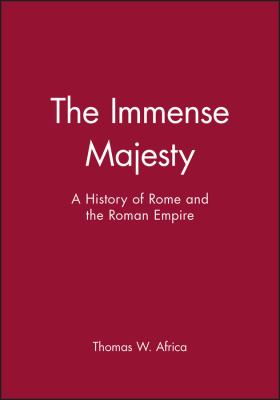 The Immense Majesty: A History of Rome and the Roman Empire 9780882958743