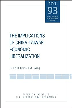 The Implications of China-Taiwan Economic Liberalization 9780881325010