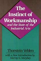 The Instinct of Workmanship and the State of the Industrial Arts 9780887388071