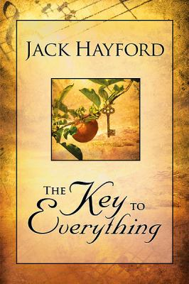 Key to Everything: Unlocking the Door to Living in the Spirit of God's Releasing Grace 9780884194156