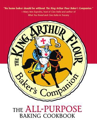 The King Arthur Flour Baker's Companion: The All-Purpose Baking Cookbook 9780881505818