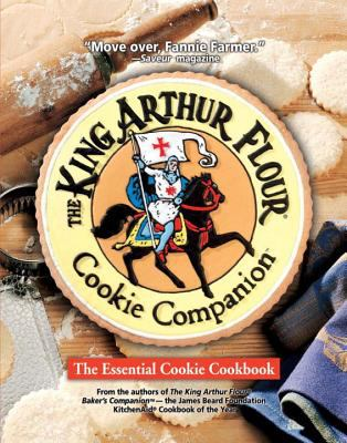 The King Arthur Flour Cookie Companion: The Essential Cookie Cookbook
