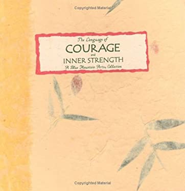 The Language of Courage & Inner Strength: A Collection 9780883965085