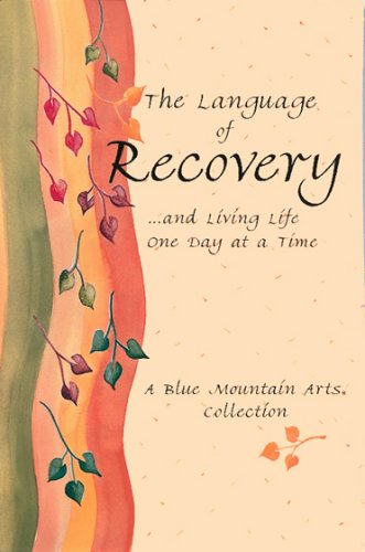 The Language of Recoverya] and Living Life One Day at a Time