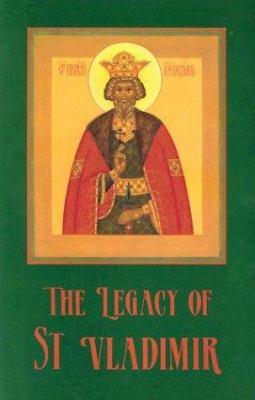 The Legacy of St. Vladimir: Byzantium, Russia, America 9780881410785