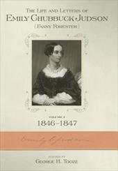 The Life and Letters of Emily Chubbuck Judson, Volume 3: (Fanny Forester): 1846-1847