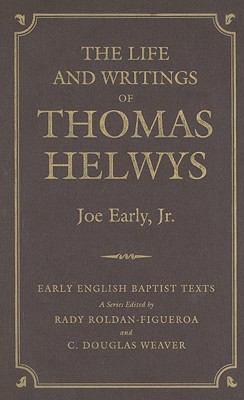 The Life and Writings of Thomas Helwys 9780881461466