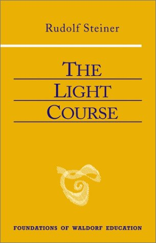 The Light Course: First Course in Natural Science: Light, Color, Sound--Mass, Electricity, Magnetism 9780880104999