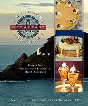 The Lighthouse Breakfast Cookbook: Recipes from Heceta Head Lighthouse Bed & Breakfast 9780882407432