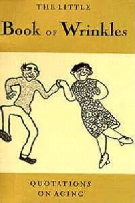 The Little Book of Wrinkles: Quotations on Aging 9780889782648