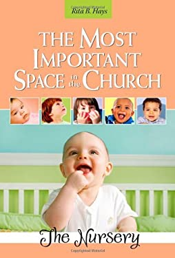 The Most Important Space in the Church: The Nursery 9780881775686