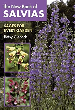The New Book of Salvias: Sages for Every Garden 9780881925609