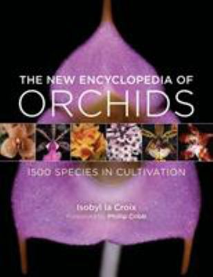 The New Encyclopedia of Orchids: 1500 Species in Cultivation 9780881928761