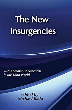 The New Insurgencies: Anticommunist Guerrillas in the Third World 9780887383076
