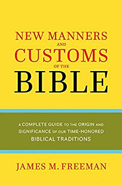 The New Manners and Customs of the Bible 9780882707457