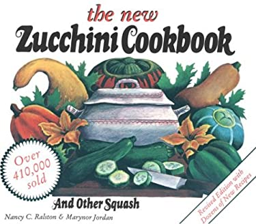 The New Zucchini Cookbook: And Other Squash 9780882665894