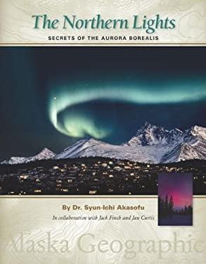 The Northern Lights: Secrets of the Aurora Borealis 9780882407555