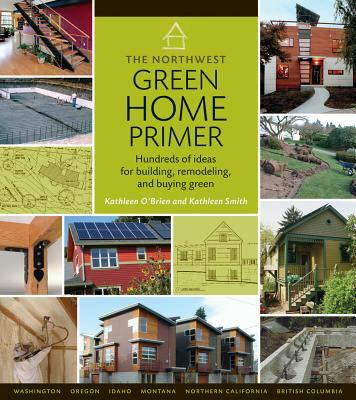 The Northwest Green Home Primer 9780881927979