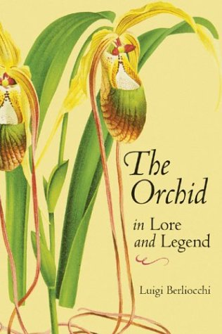 The Orchid in Lore and Legend 9780881926163