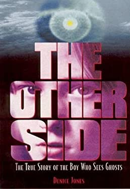 The Other Side: The True Story of the Boy Who Sees Ghosts 9780882821986