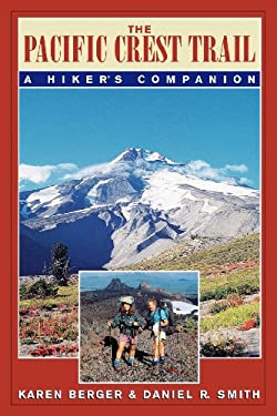 The Pacific Crest Trail: A Hiker's Companion 9780881504316